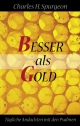 Besser als Gold - Charles H Spurgeon; James M Renihan
