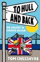 To Hull and Back - Tom Chesshyre