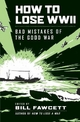 How to Lose WWII - Bill Fawcett