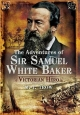 Adventures of Sir Samuel White Baker - M. J. Trow