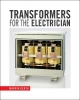 Transformers for the Electrician - Marvin Gerth