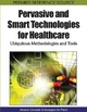 Pervasive and Smart Technologies for Healthcare - Antonio Coronato; Giuseppe De Pietro