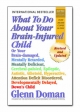 What to Do About Your Brain-injured Child - Glenn J. Doman