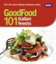 Good Food: 101 Italian Feasts - Jane Hornby