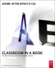 Adobe After Effects CS5 Classroom in a Book - Adobe Creative Team