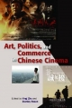 Art, Politics, and Commerce in Chinese Cinema - Ying Zhu; Stanley Rosen