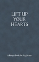 Lift Up Your Hearts - Andrew Davison; Andrew Nunn; Toby Wright