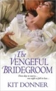 Vengeful Bridegroom - Kit Donner