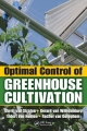 Optimal Control of Greenhouse Cultivation - Gerrit Van Straten; Gerard van Willigenburg; Eldert van Henten; Rachel van Ooteghem