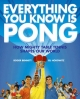 Everything You Know is Pong - Roger Bennett; Eli Horowitz