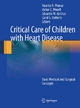 Critical Care of Children with Heart Disease - Ricardo Munoz; Victor Morell; Peter Wearden; Carol G. Vetterly