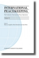 International Peacekeeping - Harvey J. Langholtz; Boris Kondoch; Alan Wells