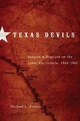 Texas Devils: Rangers and Regulars on the Lower Rio Grande, 1846-1861 - M. L. Collins