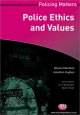Police Ethics and Values - Allyson MacVean; Jonathan Hughes; Peter W. Neyroud