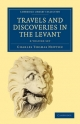 Travels and Discoveries in the Levant 2 Volume Set 2 Volume Paperback Set: Volume Set - Charles Thomas Newton