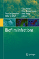 Biofilm Infections - Thomas Bjarnsholt; Peter Ostrup Jensen; Sir Claus Moser; Niels Hoiby