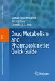 Drug Metabolism and Pharmacokinetics Quick Guide - Cornelis E. C. A. Hop;  Harvey Wong;  Cyrus Khojasteh