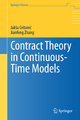 Contract Theory in Continuous-Time Models - Jakša Cvitanic; Jianfeng Zha