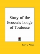Story of the Ecossais Lodge of Toulouse - Gerry L. Prinsen; Gerry L. Prinsen