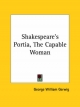 Shakespeare's Portia, the Capable Woman - George William Gerwig