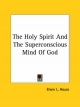 Holy Spirit and the Superconscious Mind of God - Elwin L House