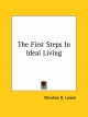 First Steps in Ideal Living - Christian D Larson