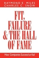 Fit, Failure, and the Hall of Fame - Raymond E. Miles; Charles C. Snow