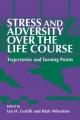 Stress and Adversity Over the Life Course - Ian H. Gotlib; Blair Wheaton