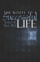 Route to a Successful Life - Keiser Ruei   Ph.D.  H.