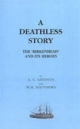 Deathless Story. The Birkenhead and Its Heroes - AC Addison; WH Matthews