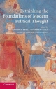 Rethinking the Foundations of Modern Political Thought - Annabel S. Brett; James Tully