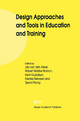 Design Approaches and Tools in Education and Training - Jan Van den Akker; Robert Maribe Branch; Kent Gustafson; Nienke Nieveen