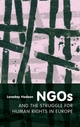 NGOs and the Struggle for Human Rights in Europe - Loveday Hodson