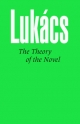 Theory of the Novel - Georg Lukacs; Anna Bostock