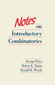 Notes on Introductory Combinatorics - Georg Polya; Robert Endre Tarjan; Donald R. Woods