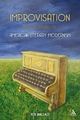 Improvisation and the Making of American Literary Modernism - Rob Wallace