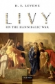 Livy on the Hannibalic War - D. S. Levene