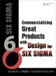 Commercializing Great Products With Design for Six Sigma - Randy Perry; David Bacon