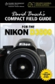 David Busch's Compact Field Guide for the Nikon D3000 - David Busch