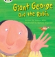 Giant George and the Robin - Jeanne Willis