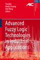 Advanced Fuzzy Logic Technologies in Industrial Applications - Ying Bai; H. Zhuang; Dali Wang