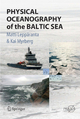 Physical Oceanography of the Baltic Sea - Matti Leppäranta; Kai Myrberg