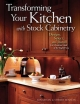 Transforming Your Kitchen with Stock Cabinetry - Jonathan Benson; Sherry Benson