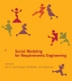 Social Modeling for Requirements Engineering - Eric Yu; Paolo Giorgini; Neil Maiden; John Mylopoulos