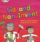 Sid and Nan Invent - Nicola Sandford