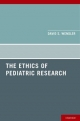 Ethics of Pediatric Research - David D. Wendler