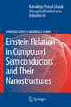 Einstein Relation in Compound Semiconductors and Their Nanostructures - Kamakhya Prasad Ghatak; Sitangshu Bhattacharya; Debashis De