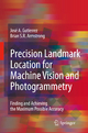 Precision Landmark Location for Machine Vision and Photogrammetry - Jose A. Gutierrez; Brian S.R. Armstrong