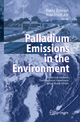 Palladium Emissions in the Environment - Fathi Zereini; Friedrich Alt