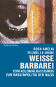 Weisse Barbarei - Rosa A Plumelle-Uribe